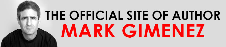 The Official Site of Author Mark Gimenez